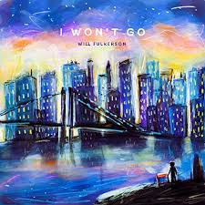 I Won't Go (feat. Avis Berry) by Will Fulkerson on Amazon Music - Amazon.com