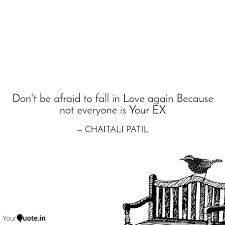 There are many relationships where one partner is more serious about it than the other,. Don T Be Afraid To Fall I Quotes Writings By Chaitali Patil Yourquote