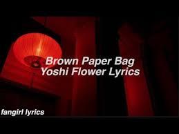 Paper Flower Lyrics Brown Paper Bag Yoshi Flower Lyrics Youtube