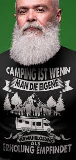 Camping Ist Wenn Man Die Eigene Verwahrlosung Als Erholung