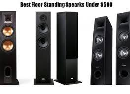 speakers under 10. 10 best floor standing speakers under $500 o