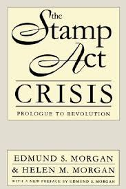 the stamp act crisis prologue to revolution