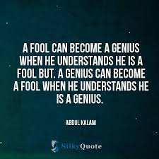 Genius Quotes Fascinating Abdul Kalam Quotes A Fool Can Become A Genius When He Understands