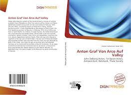 Anton Graf Von Arco Auf Valley, 978-613-9-99502-8, 6139995027 ,9786139995028