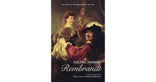 rembrandt an essay in the philosophy of art by georg simmel