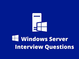 20 Windows Server Interview Questions In 2019 Online