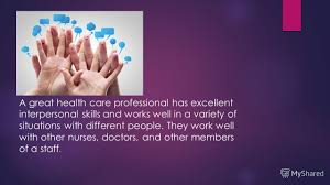 mini project what points should we 9 a great health care professional has excellent interpersonal skills