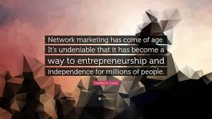 """Design Quotes Enchanting Stephen R Covey Quote """"Network Marketing Has Come Of Age It's"""