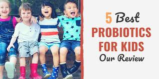 5 Best Probiotics For Kids Our Review For 2019 Get All