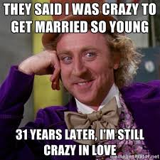 They said I was Crazy to get Married so young 31 years later, I'm ... via Relatably.com