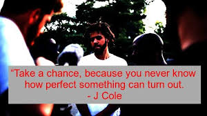 J Cole Love Quotes New Top 48 Inspirational J Cole Quotes And Sayings On Life Brilliant Read