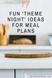 Types Of Meals 17 Types Of Meal Plan Theme Nights That Will Jumpstart Your Creativity