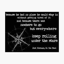 Travel Quote Because He Had No Place He Could Stay Jack Kerouac Photographic Print