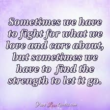 Fight For What You Love Quotes Fascinating You're The One Person I Could Never Let Go Of PureLoveQuotes