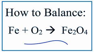 balance fe o2 fe2o4 iron and oxygen yields iron ii oxide