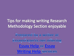 essay help tips for making writing research methodology section enjo essay help tips for making writing research methodology section enjoyable