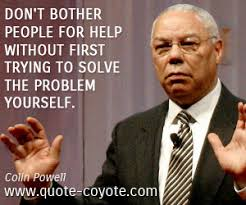 """Colin Powell - """"Don't bother people for help without first tr..."""" via Relatably.com"""