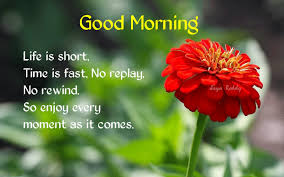 Good Morning Short Quotes Best of Good Morning With Life Is Short Quotes