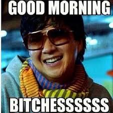 Funny pics - Good morning bitches | Words | Pinterest | Good ... via Relatably.com