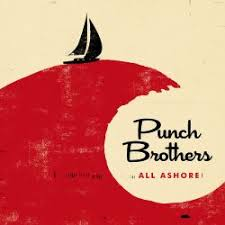 <b>All</b> Ashore - <b>Punch Brothers</b> | Songs, Reviews, Credits | AllMusic