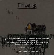 Light On Lyrics Leave A Light On Tom Walker Tom Walker Song Quotes Lyrics