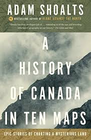 Epic Charting A History Of Canada In Ten Maps Epic Stories Of Charting A Mysterious Land