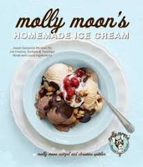 now you can make her molly moon s delicious ice creams sorbets and toppings at home arranged in the book by season with the focus on using local