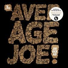 Joe Kickass The Average Joe Gold Vinyl Edition Vinyl Lp 2014