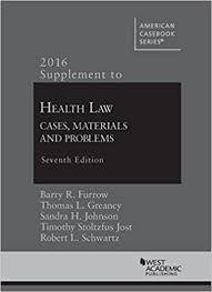 2016 Supplement to Health Law: Cases, Materials and Problems, 7th ...