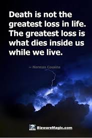 Quotes About Life Death Is Not The Greatest Loss In Life The Extraordinary Great Quotes About Life And Death