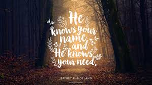 God Quote Beauteous Daily Quote God Knows Your Name Mormon Channel