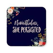 nevertheless she persisted square sticker