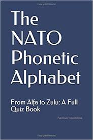 Introduction to the international phonetic alphabet. Amazon Com The Nato Phonetic Alphabet From Alfa To Zulu A Full Quiz Book 9781796749762 Funcover Notebooks Books