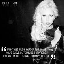 Lady Gaga Quotes on Pinterest | Lady Gaga, Monsters and Bad Kids via Relatably.com