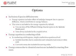 options inclusion of species diffusion term