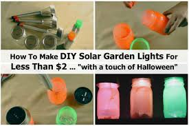 Diy Solar Light How To Make Diy Solar Garden Lights For Less Than 2 With A