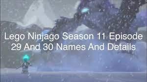Lego Ninjago Season 11 Episode 29 And 30 Names And Details - YouTube