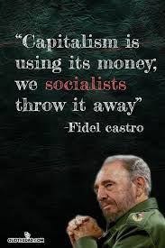 Fidel Castro Quotes 21 Stunning Capitalism Is Using Its Money We Fidel Castro Quotes QuotesDad