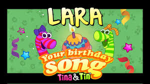 Tinatin Happy Birthday Lara Personalized Songs For Kids