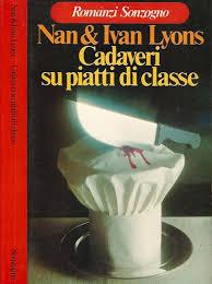 Cadaveri su piatti di classe di: Nan e Ivan Lyons - Libro Usato - Sonzogno  - Romanzi Sonzogno | IBS