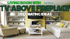 daily decor living room with tv above fireplace decorating ideas