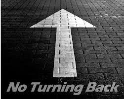 Image result for no turning back