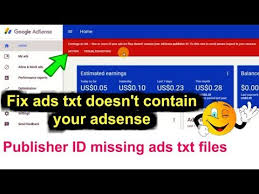 how to fix ads txt doesn t contain your adsense publisher id missing ads txt files