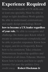 what does extensive experience mean experience required how to become a ux leader regardless of your