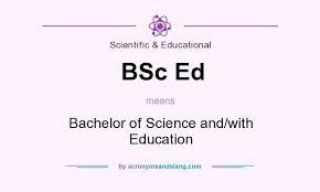 what does bsc stand for what does bsc ed mean definition of bsc ed bsc ed stands for