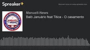 See more of baló januário on facebook. Balo Januario Feat Titica O Casamento Youtube