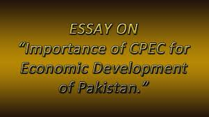 essay on importance of cpec for economic development of  essay on importance of cpec for economic development of