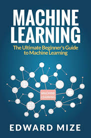 Machine Learning in Paperback by Edward Mize