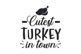 A printable pdf version of the. Cutest Turkey In Town Svg Cut File By Creative Fabrica Crafts Creative Fabrica