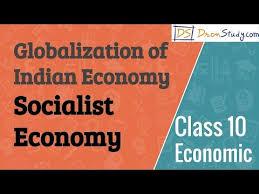 socialist economy socialist economy globalization of indian economy cbse class 10 x economics